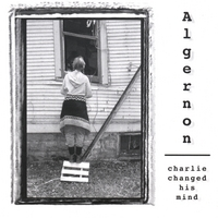 Algernon | Charlie Changed His Mind