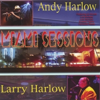Andy Harlow & Larry Harlow | Miami Sessions