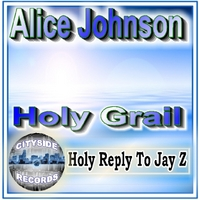 Alice Johnson | Holy Grail (Holy Reply to Jay Z)