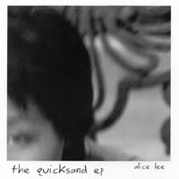 Alice Lee | The Quicksand EP