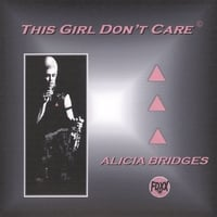 Alicia Bridges | This Girl Don't Care
