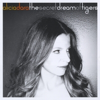 Alicia Dara | The Secret Dream Of Tigers