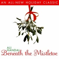 Ali Handal | Beneath the Mistletoe
