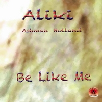 Aliki Ashman Holland | Be Like Me