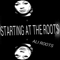 Ali Roots | Starting At the Roots