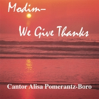 Alisa Pomerantz-Boro | Modim - We Give Thanks