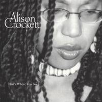 Alison Crockett | That's Where You Go