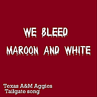 All American Tailgaters | We Bleed Maroon and White (Texas A&M Aggies Tailgate Song)