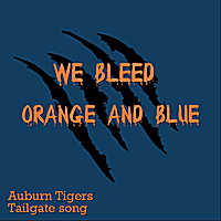 All American Tailgaters | We Bleed Orange and Blue (Auburn Tigers Tailgate Song)