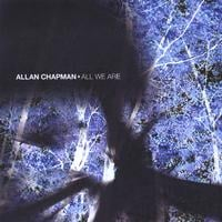 Allan Chapman | All We Are
