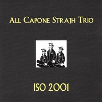 All Capone Strajh Trio | Iso 2001