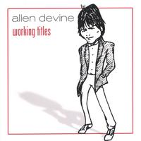 Allen Devine | Working Titles