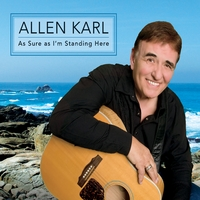 Allen Karl | As Sure As I'm Standing Here