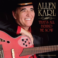 Allen Karl | That's All Behind Me Now
