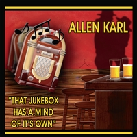Allen Karl | That Jukebox Has A Mind of It's Own