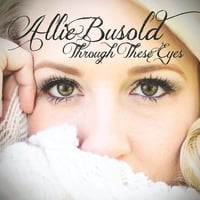 Allie Busold | Through These Eyes