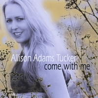 Allison Adams Tucker | Come With Me