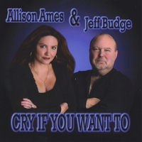 Allison Ames & Jeff Budge | Cry If You Want To