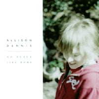 Allison Dennis | No Place Like Home