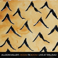 "Allison Miller | ""Live At Willisau"""
