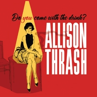 Allison Thrash | Do You Come With the Drink?