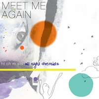 All Night Chemists | Meet Me Again