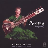 Allyn Miner - Sitar with Sameer Chatterjee on Tabla | Virama (Repose)