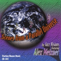Jazz Visions featuring Alex Meixner | Scenes from a Parallel Universe