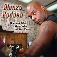 Alonzo Bodden | Seemed Like A Good Idea At the Time
