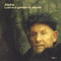 Alpha | Lost in a Garden of Clouds