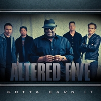 Altered Five | Gotta Earn It