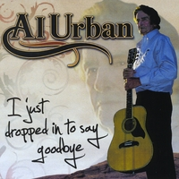 Al Urban : I Just Dropped In To Say Goodbye