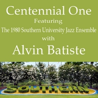 Alvin Batiste | Centennial One Featuring the 1980 Southern University Jazz Ensemble With Alvin Batiste