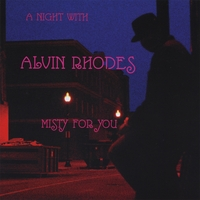 Alvin K. Rhodes | Misty for You