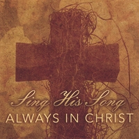 Always In Christ | Sing His Song
