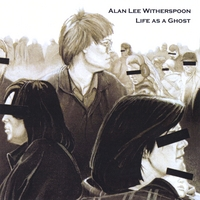 Alan Lee Witherspoon | Life as a ghost