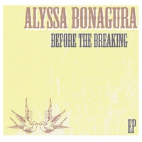 Alyssa Bonagura | Before The Breaking - EP