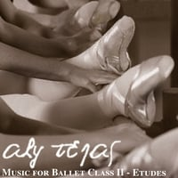 Aly Tejas | Music For Ballet Class II - Etudes