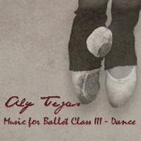 Aly Tejas | Music for Ballet Class III - Dance