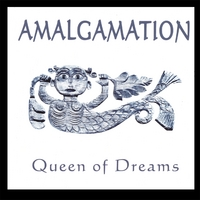 AMALGAMATION | Queen of Dreams