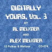 Al Meixner & Alex Meixner | Digitally Yours, Vol.3