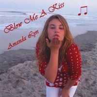 Amanda Lyn | Blow Me a Kiss