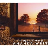 Amanda West | The Way to the Water