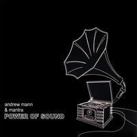 Andrew Mann & Mantra | Power of Sound