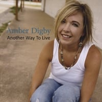 Amber Digby | Another Way To Live