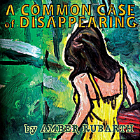 Amber Rubarth | A Common Case of Disappearing