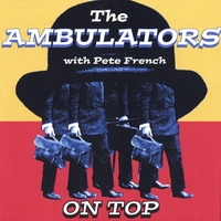 The Ambulators featuring Pete French | On Top