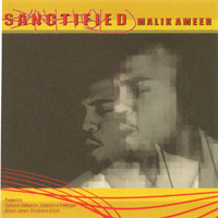 Malik Ameer | SANCTIFIED