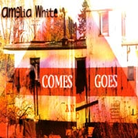 Amelia White | Comes and Goes