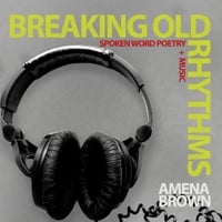 Amena Brown | Breaking Old Rhythms